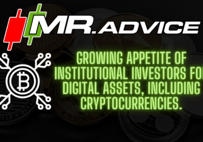 Growing appetite of institutional investors for digital assets, including cryptocurrencies.