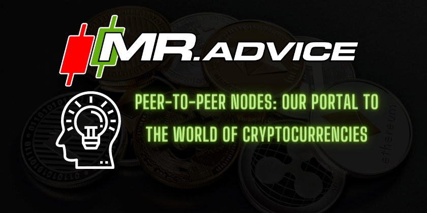 Peer-to-Peer Nodes: our portal to the world of cryptocurrencies
