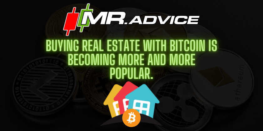 Buying real estate with Bitcoin is becoming more and more popular.