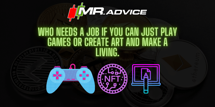 Who needs a job if you can just play games or create art and make a living.
