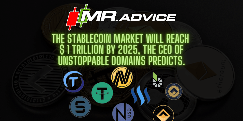 The Stablecoin market will reach $ 1 trillion by 2025, the CEO of Unstoppable Domains predicts.
