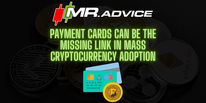 Payment cards can be the missing link in mass cryptocurrency adoption