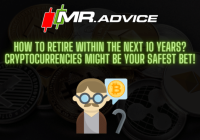 How to retire within the next 10 years? Cryptocurrencies might be your safest bet!