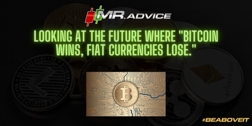 """Looking at the future where """"Bitcoin wins, fiat currencies lose."""""""