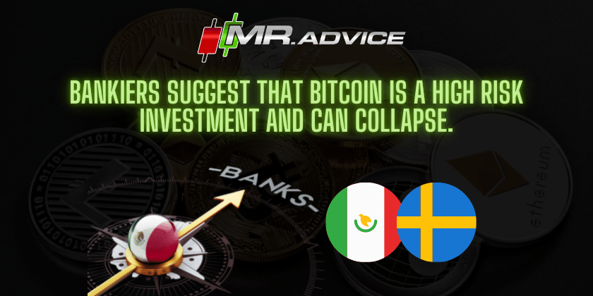 Bankiers suggest that Bitcoin is a high risk investment and can collapse.