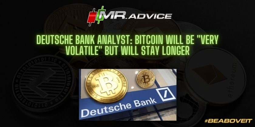 """Deutsche Bank analyst: Bitcoin will be """"very volatile"""" but will stay longer"""