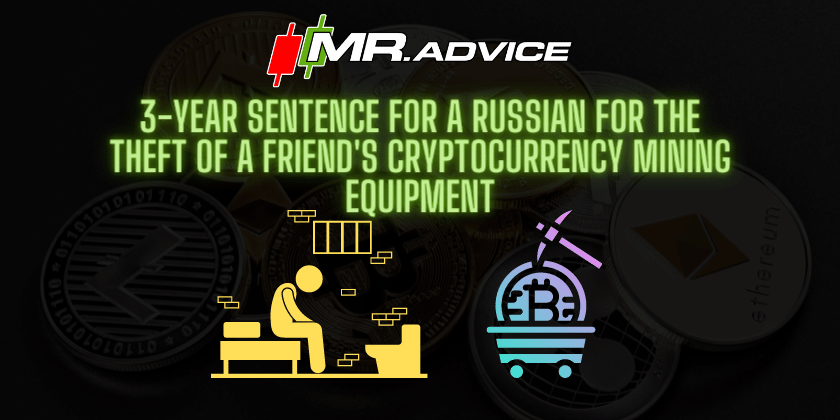 3-year sentence for a Russian for the theft of a friend's cryptocurrency mining equipment