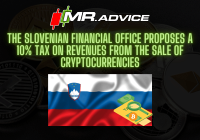 The Slovenian financial office proposes a 10% tax on revenues from the sale of cryptocurrencies