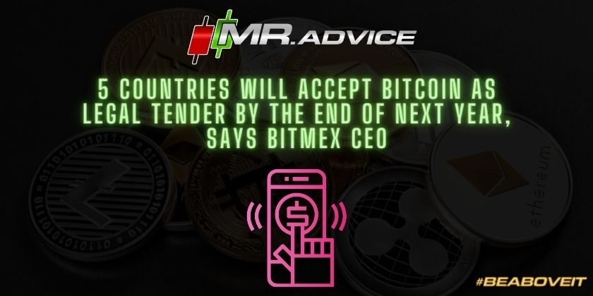 5 countries will accept Bitcoin as legal tender by the end of next year, says Bitmex CEO
