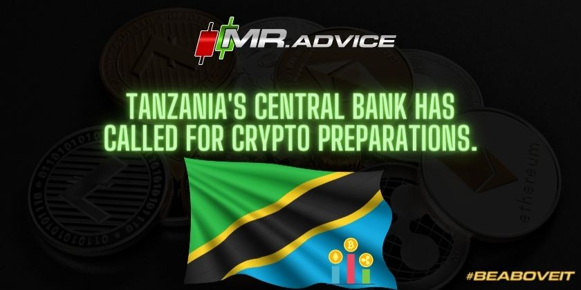 Tanzania's central bank has called for crypto preparations.